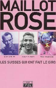 Maillot Rose. Les Suisses qui ont fait le Giro